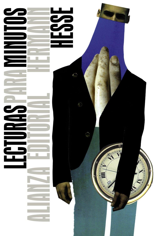 Lecturas para minutos (El Libro De Bolsillo - Bibliotecas De Autor - Biblioteca Hesse) Tapa blanda – 27 nov 2012 Hermann Hesse Asunción Silván Pobes Manuel Olasagasti Alianza Editorial