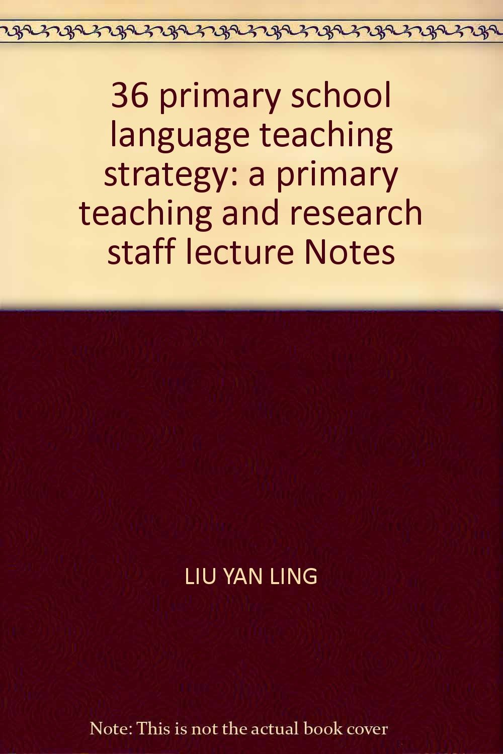 36 primary school language teaching strategy: a primary teaching and research staff lecture Notes pdf epub