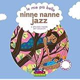 Le mie più belle ninne nanne jazz e altre dolci melodie per i più piccini. Con CD Audio