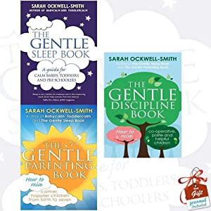 Sarah Ockwell-Smith Collection 3 Books Bundle With Gift Journal (The Gentle Sleep Book: For calm babies, toddlers and pre-schoolers, The Gentle Parenting Book, The Gentle Discipline Book)