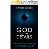 God of the Details: The Scientific Cover-Up of Intelligent Design