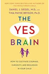 The Yes Brain: How to Cultivate Courage, Curiosity, and Resilience in Your Child Paperback