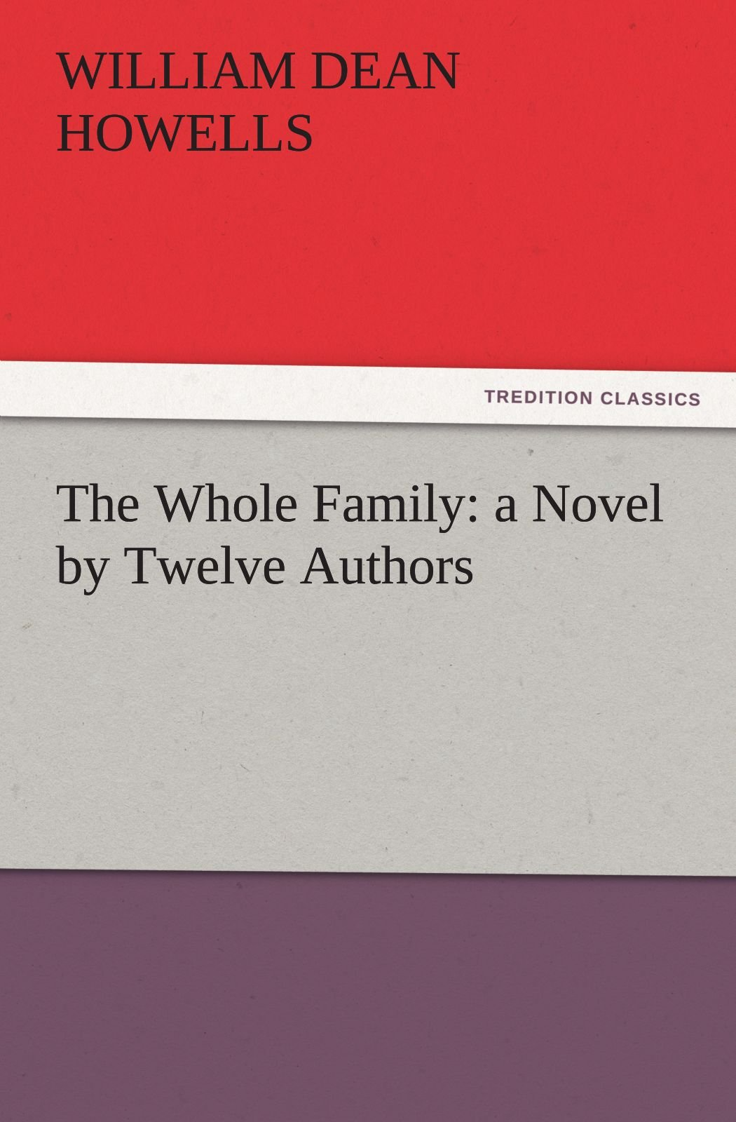 Download The Whole Family: a Novel by Twelve Authors (TREDITION CLASSICS) ebook