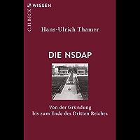 Die NSDAP: Von der Gründung bis zum Ende des Dritten Reiches (Beck'sche Reihe 2911) (German Edition)