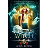 Orphan Witch: An Urban Fantasy Action Adventure (School of Necessary Magic Raine Campbell)
