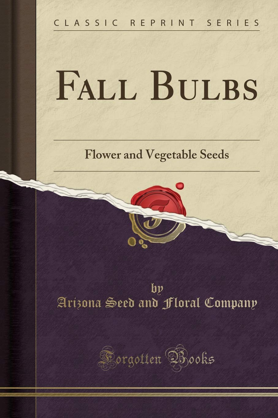 Download Fall Bulbs: Flower and Vegetable Seeds (Classic Reprint) pdf