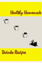 Healthy Homemade Drinks Recipes Kindle Edition