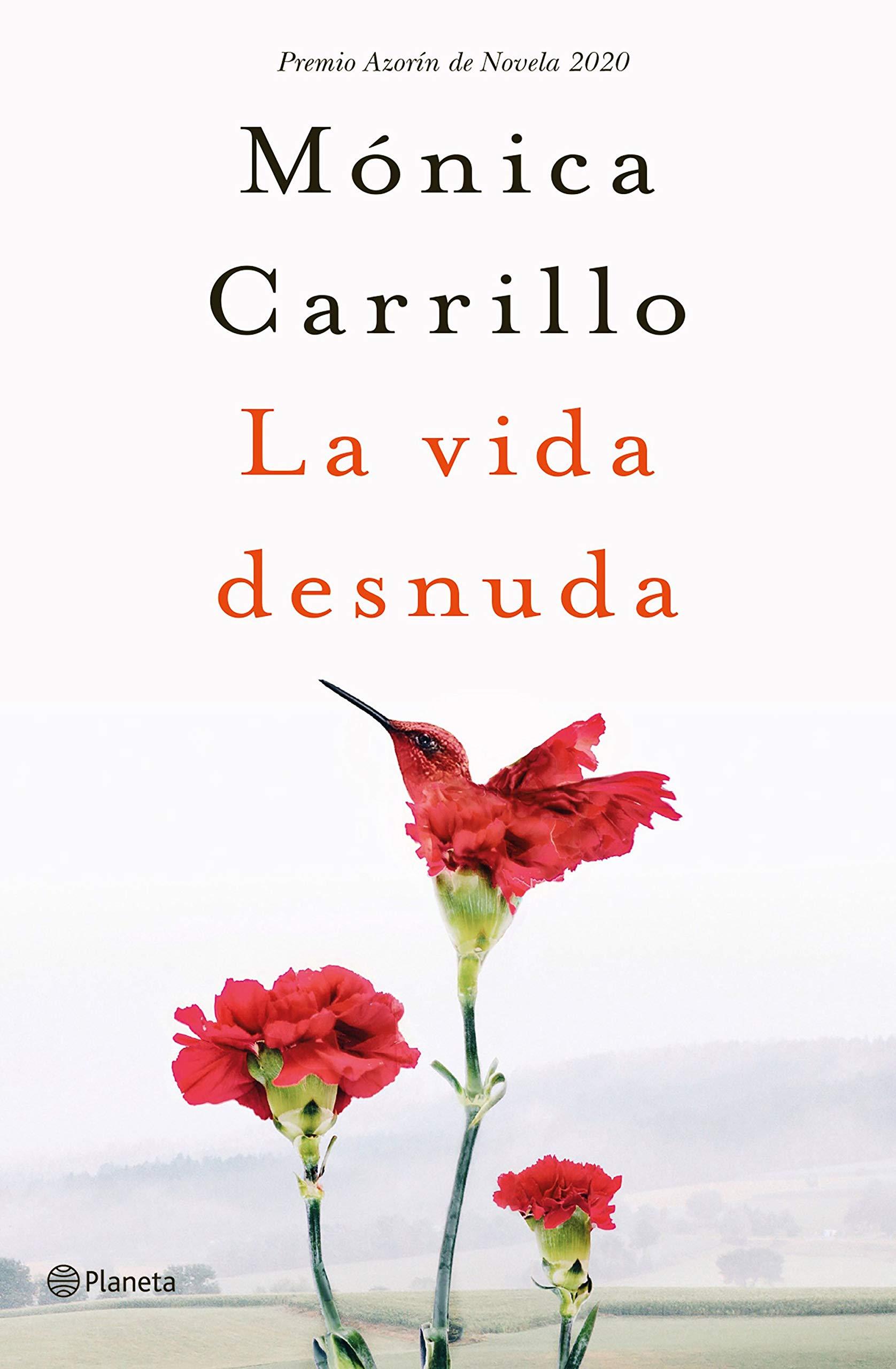 La vida desnuda: Premio Azorín de Novela 2020 Autores ...