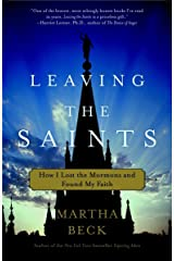 Leaving the Saints: How I Lost the Mormons and Found My Faith Paperback