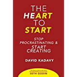 The Heart to Start: Stop Procrastinating & Start Creating (Getting Art Done Book 1)