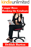 Cougar Boss: Bonking the Graduate (Cougars Unleashed Book 2)