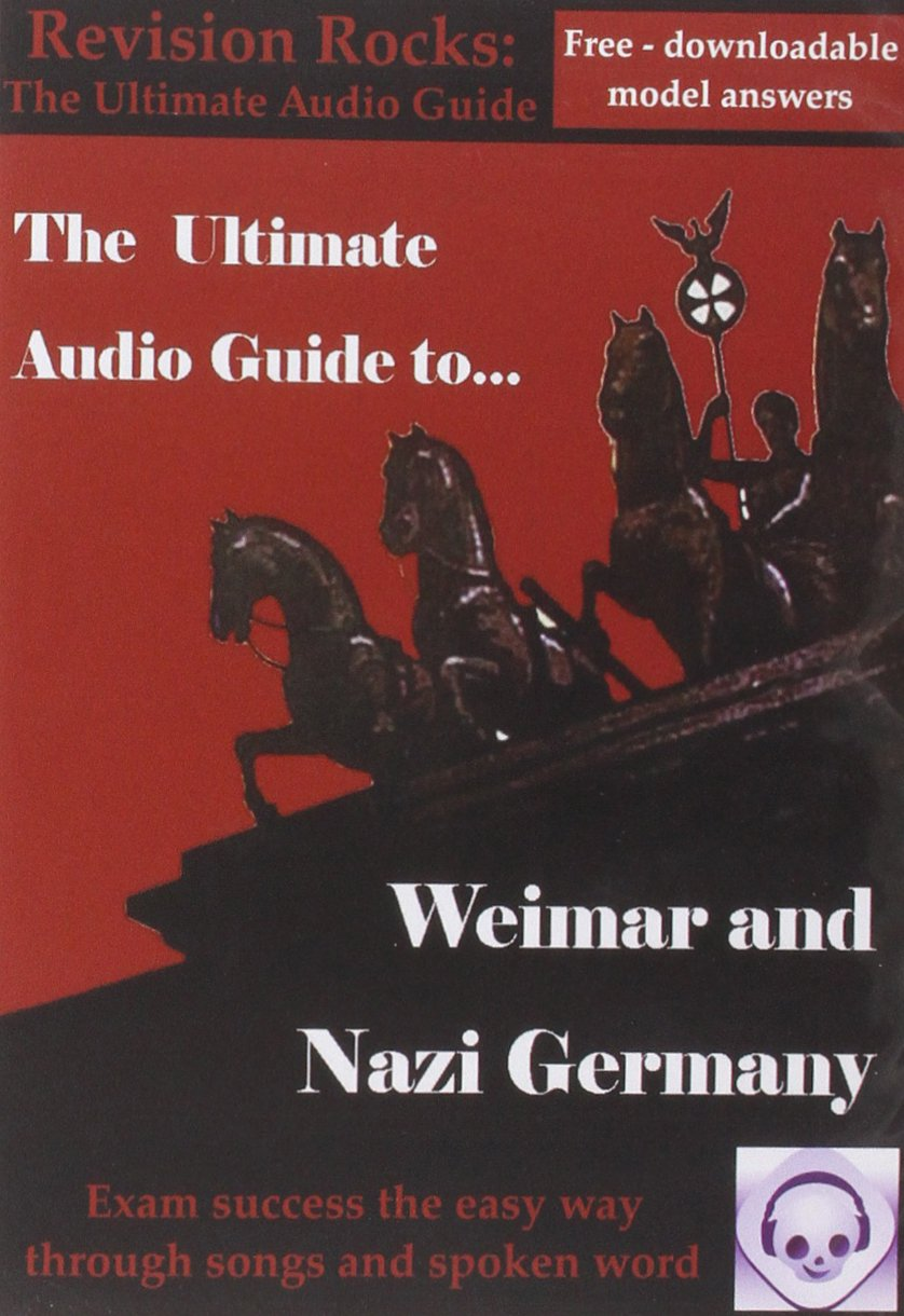 Weimar and Nazi Germany: The Ultimate Audio Revision Guide (Suitable for GCSE 9-1) (Ultimate Audio Guides) by Revision Rocks