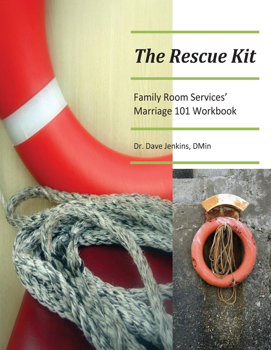 Workbooks relationship rescue workbook : The Rescue Kit: Family Room Services' Marriage 101 Workbook: Dr ...