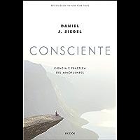 Consciente: Ciencia y práctica del mindfulness (Contextos)
