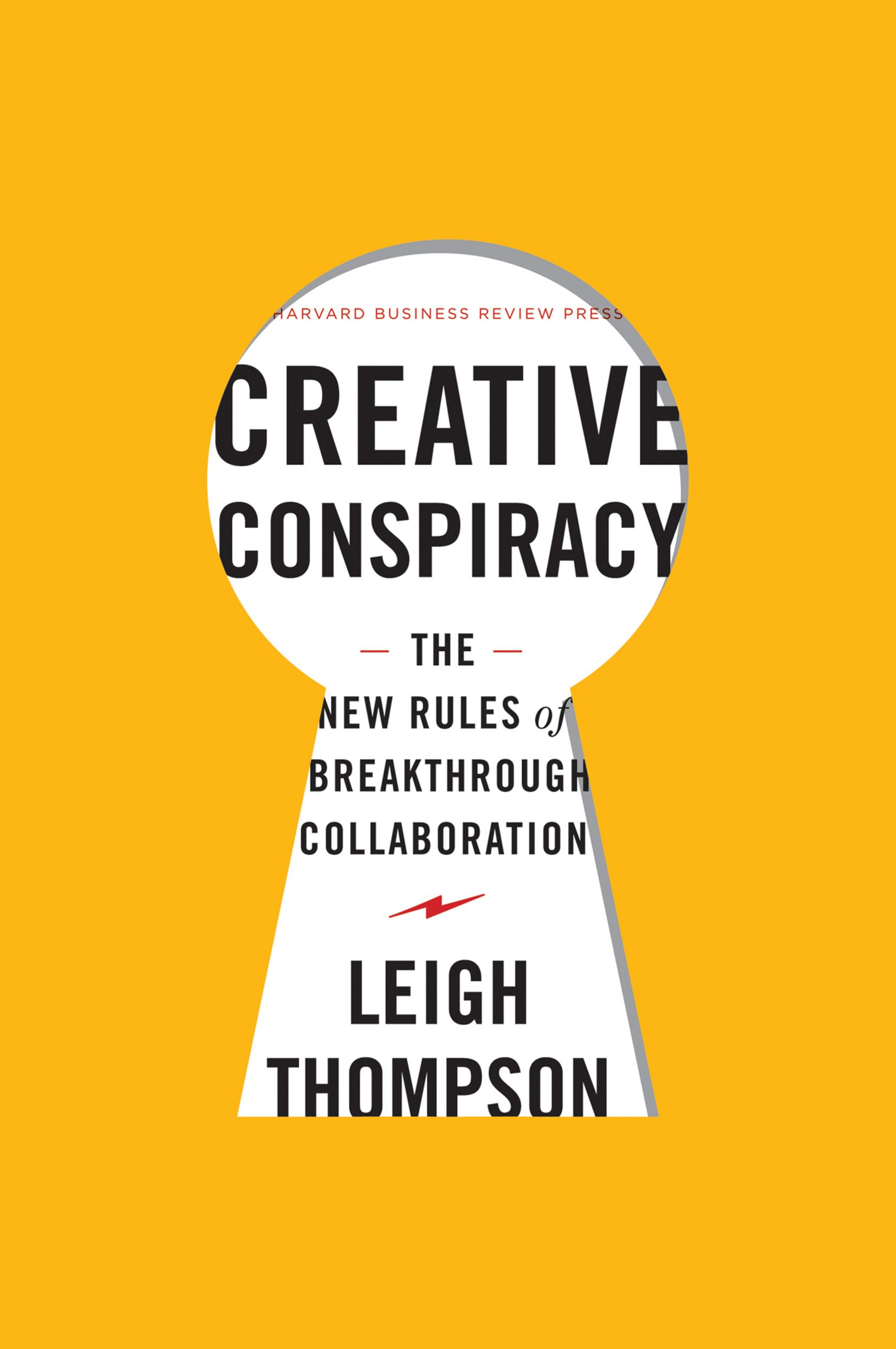 Creative conspiracy the new rules of breakthrough collaboration creative conspiracy the new rules of breakthrough collaboration leigh thompson 9781422173343 amazon books fandeluxe Choice Image