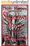 Photo Mastery - Shadows, Form And Texture (On Target Photo Training Book 6)