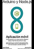 """Arduino y Node.js: Enciende una luz a un nuevo camino desde el clásico """"Hola mundo"""" a una App"""