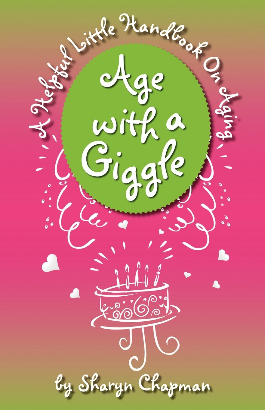 Age with a Giggle, a Helpful Little Handbook on Aging pdf