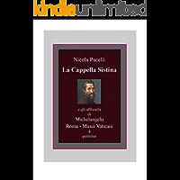 La Cappella Sistina e gli affreschi di Michelangelo (Italian Edition) book cover