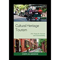 Cultural Heritage Tourism: Five Steps for Success and Sustainability (American Association for State and Local History)