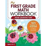 My First Grade Math Workbook: 101 Games & Activities to Support First Grade Math Skills (My Workbooks)