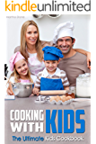 Cooking With Kids: The Ultimate Kids Cookbook
