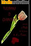 TULIPANI D GHIACCIO: Quando il Male ha la forma di un fiore