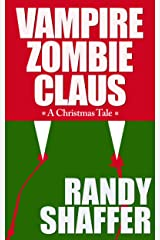 Vampire Zombie Claus Kindle Edition