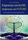 Empresas con alma, empresas con futuro: Una mirada sistémica a las organizaciones (Empresa Y Gestión)