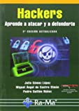 Hackers. Aprende a atacar y defenderte. 2ª edición actualizada