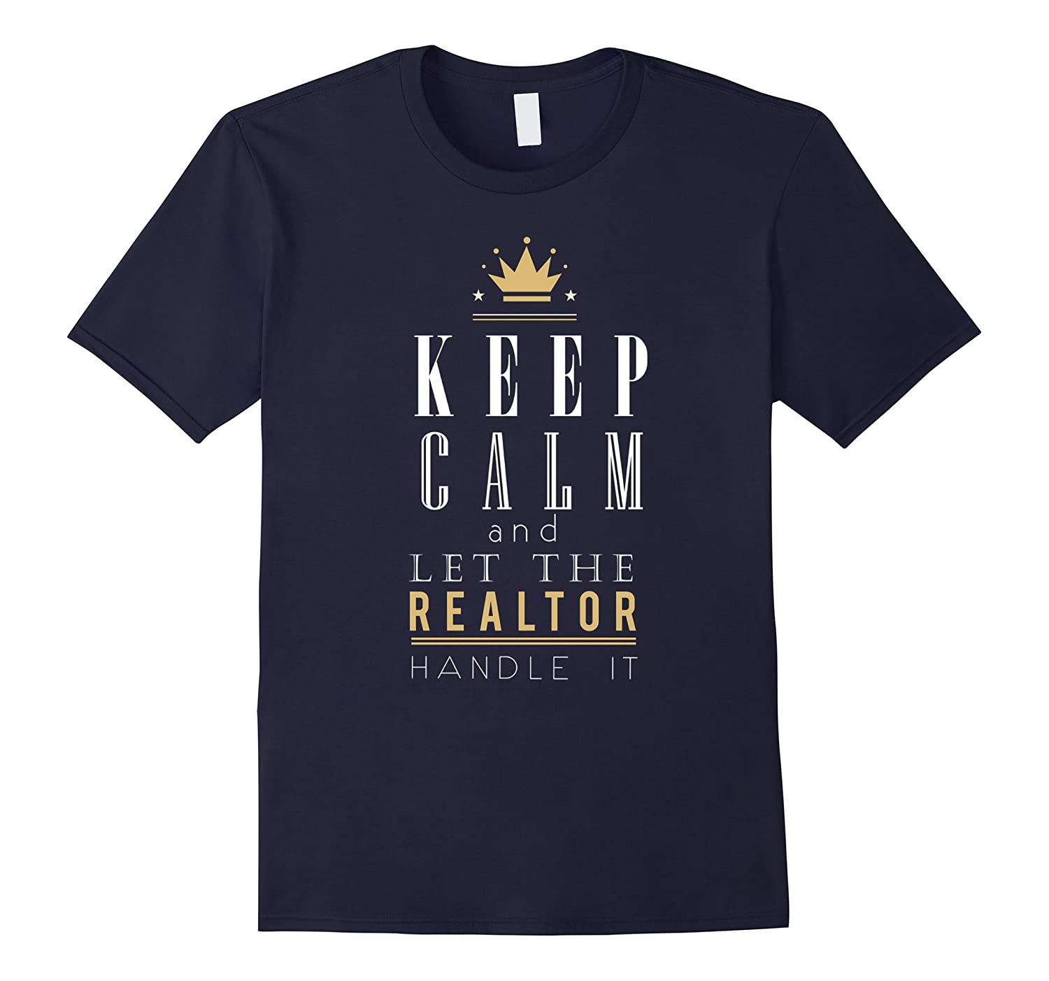 Real Estate Agent T-shirt - Keep calm and let the realtor-TD