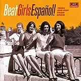 BEAT GIRLS ESPANOL! 1960s SHE-POP FROM SPAIN
