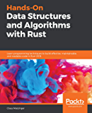 Hands-On Data Structures and Algorithms with Rust: Learn programming techniques to build effective, maintainable, and readable code in Rust 2018