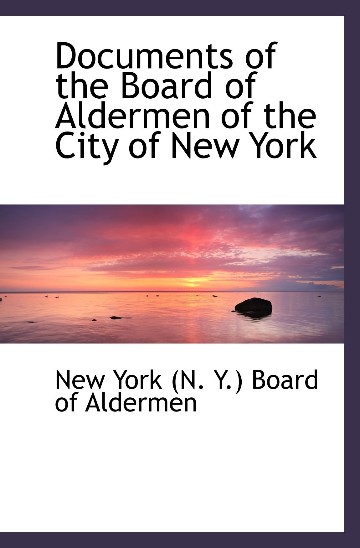 Download Documents of the Board of Aldermen of the City of New York PDF ePub ebook