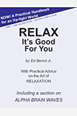 Relax It's Good for You Kindle Edition
