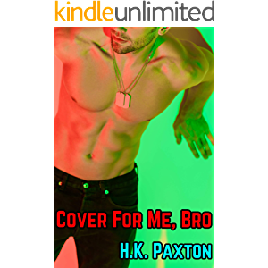 Cover For Me, Bro: A Taboo M/M First Time Straight-to-Gay Story (Taboo Stepbrother Stories Book 2)