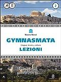 Gymnasmata. Lezioni. Con e-book. Con espansione online. Per i Licei e gli Ist. magistrali: 2