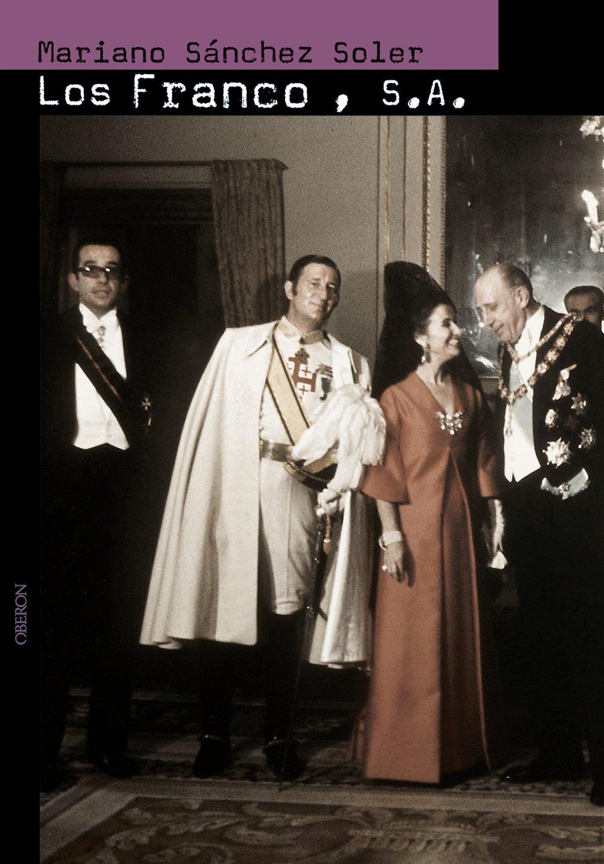 Los Franco, S.A.: Ascensión y caída del último dictador de ...