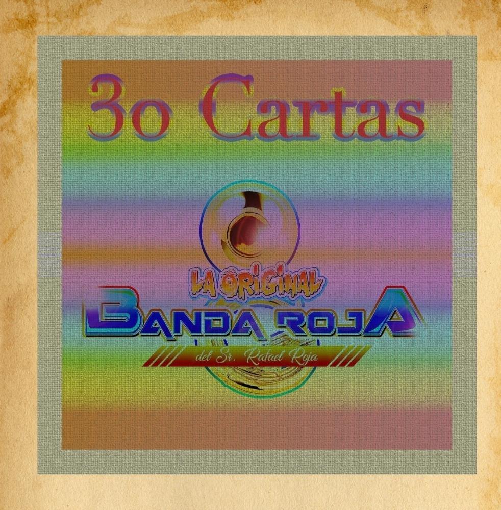 La Original Banda Roja del & Sr Rafael Roja - 30 Cartas ...