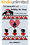 Building the Home (The Dancing Wolf Book 2)