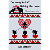 Building the Home (The Dancing Wolf Book 2) (English Edition)