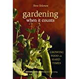 Gardening When It Counts: Growing Food in Hard Times (Mother Earth News Wiser Living Series (5))
