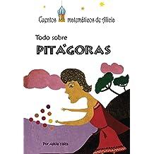 Todo sobre Pitágoras (Cuentos matematicos de Alicia nº 1) (Spanish Edition) Jan 6, 2017