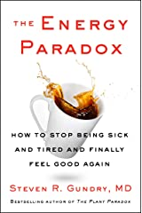 The Energy Paradox: How to Stop Being Sick and Tired and Finally Feel Good Again (The Plant Paradox Book 6) Kindle Edition