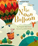 The Noon Balloon (Margaret Wise Brown Classics)