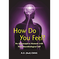 How Do You Feel?: An Interoceptive Moment with Your Neurobiological Self (English Edition)