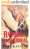 Roping the Marshal: A Contemporary Western Cowboy Romance (Kester Ranch Cowboys Book 2)
