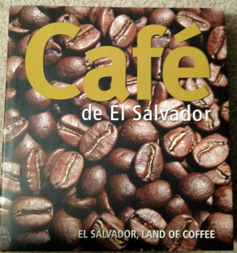 Café de El Salvador = El Salvador, land of coffee