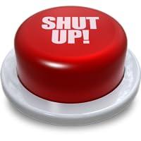 Shut Up Button!