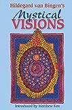 Hildegard von Bingen's Mystical Visions: Translated from <I>Scivias</I>